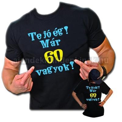születésnapi ajándékok 60 évesnek Te jó ég már 60 éves vagyok póló | Ajándék Mindenkinek születésnapi ajándékok 60 évesnek